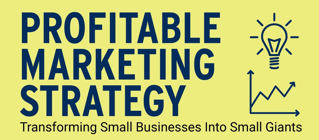 Profitable marketing strategy